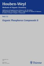 Houben-Weyl Methods of Organic Chemistry Vol. E 2, 4th Edition Supplement: Organic Phosphorus Compounds II, Ausgabe 4