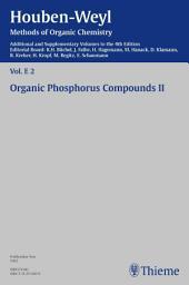 Houben-Weyl Methods of Organic Chemistry Vol. E 2, 4th Edition Supplement: Organic Phosphorus Compounds II, Ausgabe 4