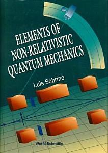 Elements of Non relativistic Quantum Mechanics PDF