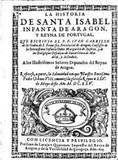 Historia de Santa Isabel de Aragon y reyna de Portugal