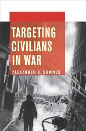 Targeting Civilians in War