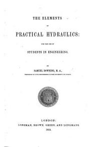 The Elements of Practical Hydraulics for the Use of Students in Engineering PDF