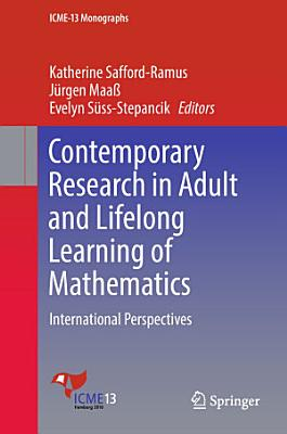 Contemporary Research in Adult and Lifelong Learning of Mathematics PDF