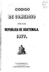 Código de comercio de la República de Guatemala. 1877