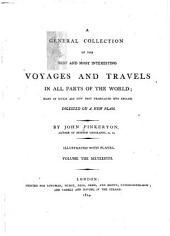 A General Collection of the Best and Most Interesting Voyages and Travels in All Parts of the World: Many of which are Now First Translated Into English ; Digested on a New Plan, Volume 16