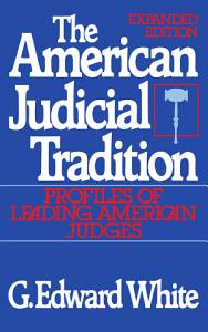 The American Judicial Tradition   Profiles of Leading American Judges PDF
