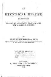 An Historical Reader for the Use of Classes in Academies, High Schools, and Grammar Schools