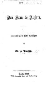 Don Juan de Austria. Trauerspiel in fünf Aufzügen [and in verse].