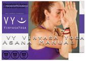 VY Vinyasa Yoga Asana Manual: en español