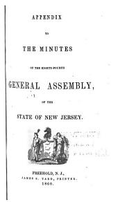 Appendix to the Minutes of the Eighty-fourth General Assembly, of the State of New Jersey