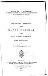 A Descriptive Catalogue of the Glass Vessels in the South Kensington Museum