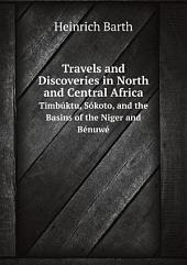 Travels and Discoveries in North and Central Africa: Being a Journal of an Expedition, Undertaken under the Auspices of H. B. M'.s Government, in the Years 1849 - 1855. By Henry Barth. In 3 Volumes, Volume 2