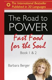 The Road to Power: Fast Food for the Soul (Books 1 & 2)