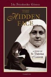 The Hidden Face: A Study of St. Thérèse of Lisieux