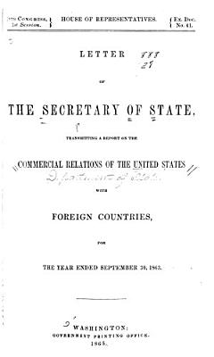 Letter from the Secretary of State  Transmitting a Statement of the Commercial Relations of the United States with Foreign Nations  for the Year Ending