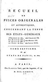 Recueil de pièces originales et authentiques: concernant la tenue des États-Géneraux d' Orléans en 1560, sous Charles IX; de Blois en 1576, de Blois en 1588, sous Louis XIII. Depuis le no. 1 jusqu'au [no. 134] inclusivement, Volume7