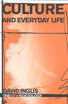 Culture and Everyday Life PDF