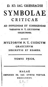 Symbolae criticae ad supplendas et corrigendas variarum novi testamenti lectionum collectiones (etc.)