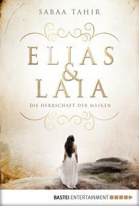 Elias   Laia   Die Herrschaft der Masken PDF