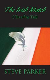The Irish Match: ('Tis a fine Tail)