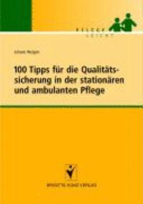 100 Tipps f  r die Qualit  tssicherung in der station  ren und ambulanten Pflege PDF