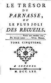 Le tresor du Parnasse: ou le plus joli des recueils. ...