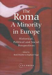 The Roma: a Minority in Europe: Historical, Political and Social Perspectives