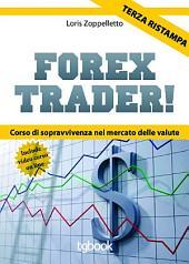 Forex trader - corso di sopravvivenza nel mercato delle valute
