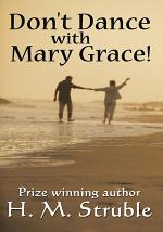Don't Dance with Mary Grace!