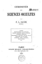 Curiosités des sciences occultes