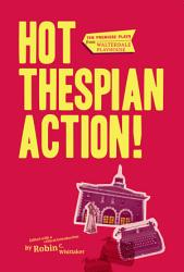 Hot Thespian Action  Book PDF