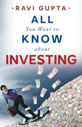 All You Want to Know About Investing