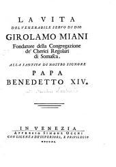 La vita del Venerabile Servo di Dio Girolamo Miani: fondatore della congregazione de' Cherici regolari di Somasca