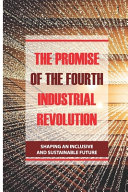 The Promise Of The Fourth Industrial Revolution