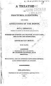A Treatise on Fractures, Luxations, and Other Affections of the Bones: Part 442, Volume 1805