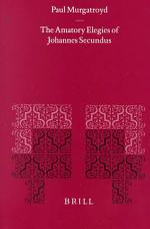The Amatory Elegies of Johannes Secundus