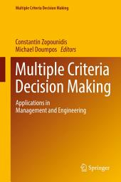 Multiple Criteria Decision Making: Applications in Management and Engineering