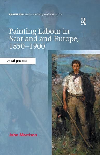 Painting Labour in Scotland and Europe  1850 1900