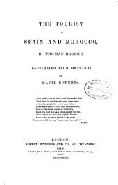The Tourist in Spain and Morocco: Volume 1