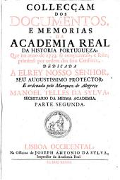 Collecciao dos Documentos, Estatutos, e Memorias da Academia Real da Historia Portugueza. - Lisboa occidental, P. da Sylva 1721-1736