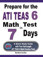 Prepare for the ATI TEAS 6 Math Test in 7 Days