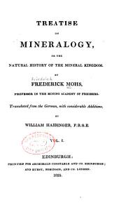 Treatise on Mineralogy: Or, The Natural History of the Mineral Kingdom, Volume 1