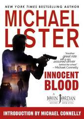 Innocent Blood: a John Jordan Mystery Book 7