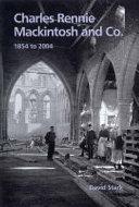 Charles Rennie Mackintosh and Co., 1854 to 2004