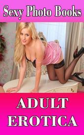 Sexy Photo Books - Adult Erotica: Erotic Photography of Beautiful Bikini Girls in Underwear and Hot Lingerie - Vol 1