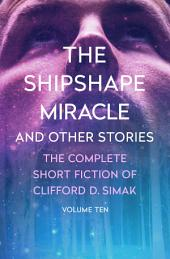 The Shipshape Miracle: And Other Stories