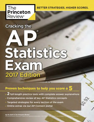 Cracking the AP Statistics Exam  2017 Edition