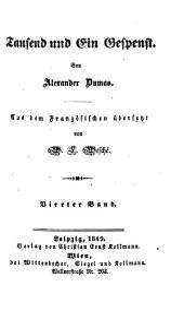 Tausend und Ein Gespenst: Von Alexander Dumas. Aus dem Französischen übersetzt von W. L. Wesché, Band 4