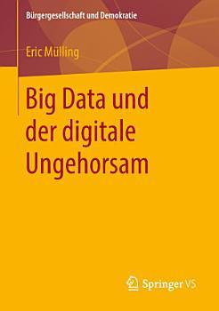Big Data und der digitale Ungehorsam PDF