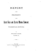 Report on the Property of the Alice Gold and Silver Mining Company, Walkerville, Montana